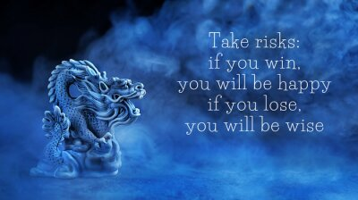 Cuadro ake risks: if you win, you will be happy; if you lose, you will be wise - motivation quote. Chinese dragon statue on dark blue abstract background. dragon symbol of wisdom, good start, Imperial power