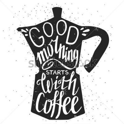 Cuadro Dé el cartel de la tipografía, la tarjeta de felicitación o la invitación dibujada de la impresión con la silueta y la frase de la cafetera en ella. 'Buenos días comienza con café' cita de let