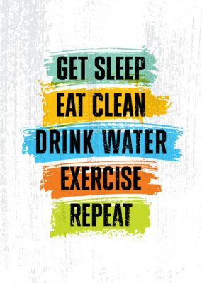 Cuadro Get sleep. Eat clean. Drink Water. Exercise. Repeat. Inspiring typography motivation quote banner on textured background.