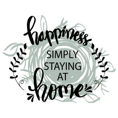 Cuadro Happiness simply staying at home. Motivational quote.