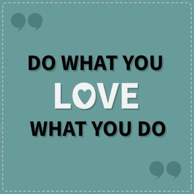 Cuadro Haz lo que amas amar lo que haces cotización motivación frase inspiración deletreado fondo gráfico Dash línea de diseño Flat