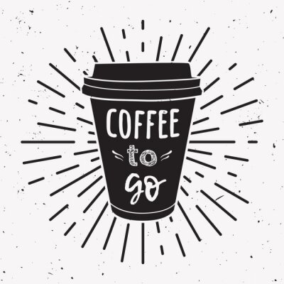 Cuadro Ilustración vectorial de una taza de café para llevar con la frase