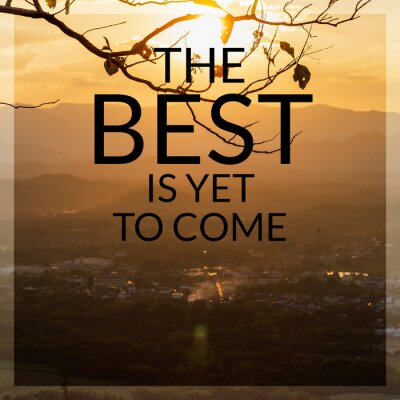 Cuadro Inspirational and motivation quote on sunset in mountain background with vintage filter.