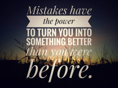 Cuadro Inspirational motivational quote - Mistakes have the power to turn you into something better than you were before. On background of colorful dramatic sky of sunset sunrise over the meadow view.