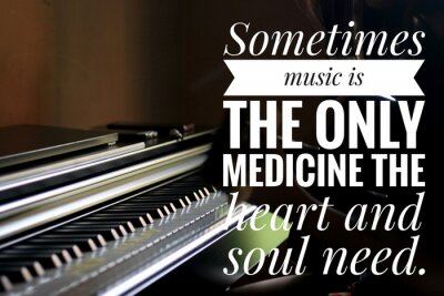 Cuadro Inspirational words - Sometimes music is the only medicine the heart and soul need. With keyboard background in natural lighting.