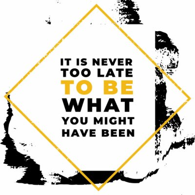 Cuadro It is never to be what you might have been. Motivational quotes.