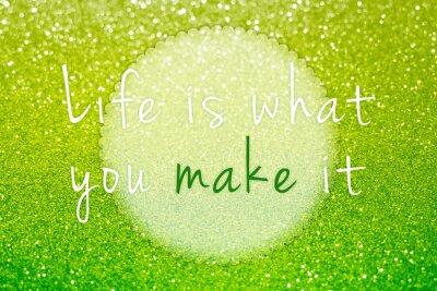 Cuadro La vida es lo que usted lo hace en fondo abstracto del brillo verde