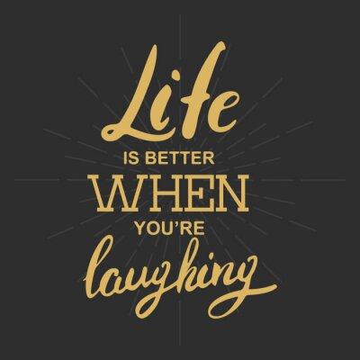 Cuadro La vida es mejor cuando te estás riendo