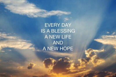 Cuadro Motivational and inspirational quotes - Every day is a blessing, new life and new hope