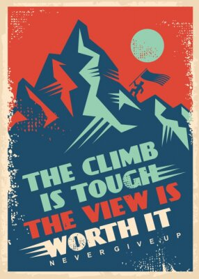Cuadro Motivational message with mountain top. Business inspiration poster design. Climb is tough, view is worth it, creative quote vector banner. Retro decorative illustration.