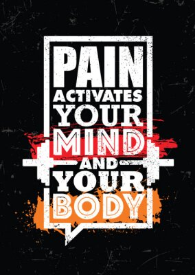 Cuadro Pain Activates Your Mind And Your Body. Inspiring typography motivation quote banner on textured background.