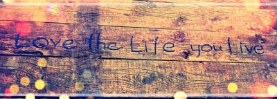Cuadro Positive inspiring quote written carved  in wood Love the life you live. Best motivational quotes, inspirational quotes and sayings about life. Motivation, and inspiration image quote