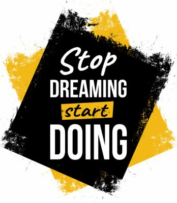 Cuadro Stop dreaming, start doing. Motivational quotes.