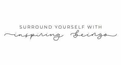 Cuadro Surround yourself with inspiring beings inspirational lettering inscription isolated on white background. Motivational vector quote for fashion prints, textile, cards, posters etc.