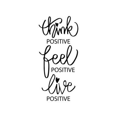 Cuadro Think positive, feel positive, live positive. Motivation quote.