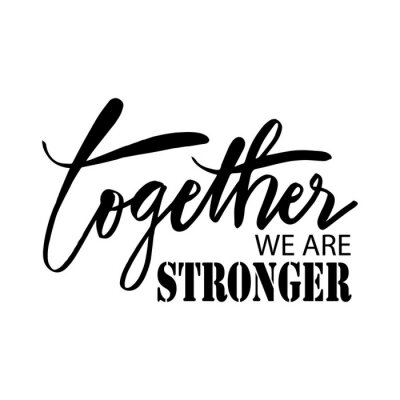 Cuadro Together we are stronger. Motivational quote.