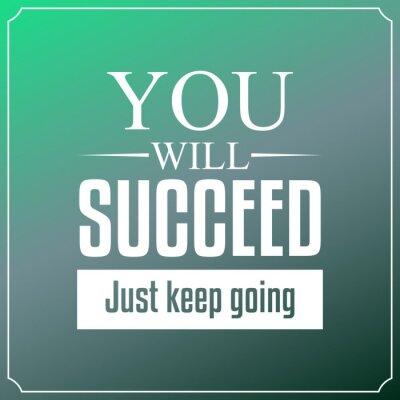 Cuadro Usted tendrá éxito sólo seguir adelante. Cotizaciones de fondo de la tipografía