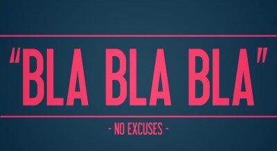 Fotomural Bla bla bla - no hay excusas