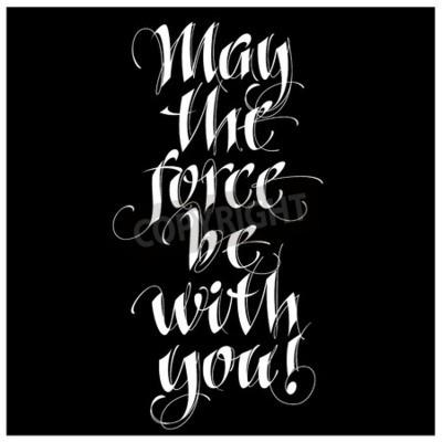 Fotomural Cita inspirada de la caligrafía moderna - puede la fuerza esté con usted