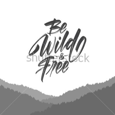 Fotomural Ilustración vectorial: Letras de tipo pincel manuscritas de Be Wild and Free