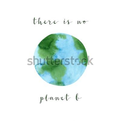 Fotomural No hay ningún planeta B. Cartel de motivación sobre un tema de cero residuos, aislado sobre fondo blanco. Ilustración de concepto de ecología acuarela dibujada a mano. Salva el planeta y detiene el ca