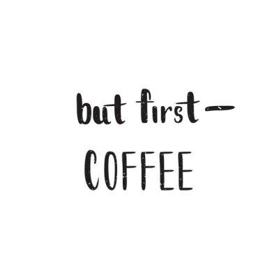 Fotomural Pero primera cita de café. Imagen de la caligrafía del vector. Cartel dibujado mano de las letras, tarjeta de la tipografía.