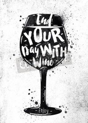 Fotomural Poster vidrio de letras de vino terminar su día con dibujo de vino pintura negra sobre papel sucio