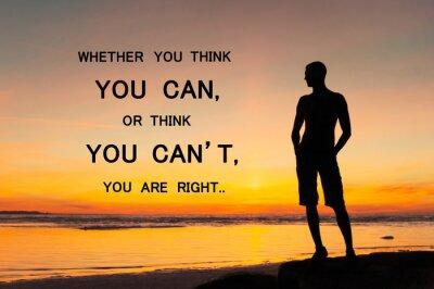 Fotomural Si piensas que puedes o no puedes, tienes razón