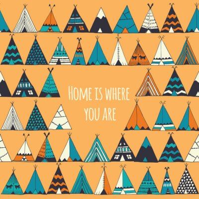 Fotomural Teepee ilustración en el vector. El hogar es donde usted está signo.