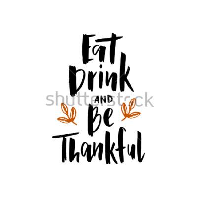 Póster Comer bebida y estar agradecido - cartel de letras tipografía dibujada a mano. Cita de celebración. Para evento, insignia, cartel, invitación, tarjeta de invitación, postal, regalo, banner. Vector d