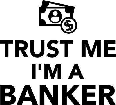 Confía en mí Soy un banquero Dinero
