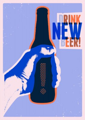 Póster Drink New Beer! Typographic vintage grunge style beer poster. The hand holds a bottle of beer. Retro vector illustration.