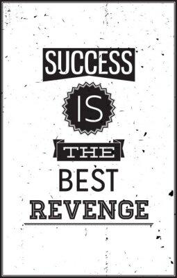 Póster Grunge cartel de motivación. El éxito es la mejor venganza