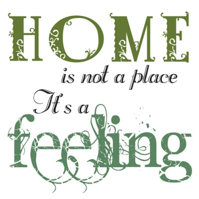 Póster Home Is A Feeling Quote