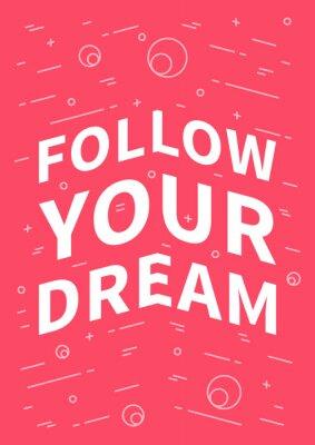 Póster Sigue tu sueño. Cita inspirada (de motivación) en fondo rojo. Afirmación positiva para la impresión, cartel, bandera, tarjeta decorativa. Vector tipografía concepto ilustración de diseño gráfico.