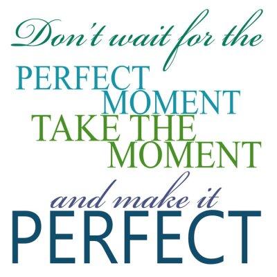 Póster Tome el momento y lo hacen perfecto Probabilidades
