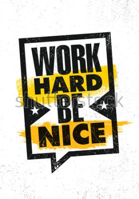 Póster Trabajar duro ser bueno. Motivación creativa inspiradora cita cartel plantilla. Concepto de diseño de banner de tipografía de vector en Grunge textura casque fondo