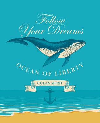 Póster Vector banner with big hand drawn whale and inscription Follow your dreams. Illustration on the theme of travel, adventure and discovery on the background of seascape with beach and sea