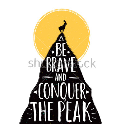 Póster Vector illustration with a goat on the top of mountain. Be brave and conquer the peak lettering quote. Inspirational and motivational typography poster with animal