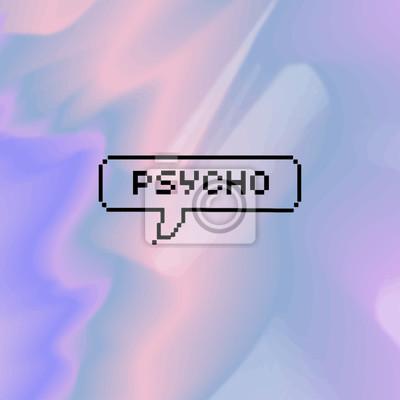 Póster Vector píxel caligrafía cartel tarjeta de inscripción - Psycho, el texto aislado en borrosa, el fondo holográfico.