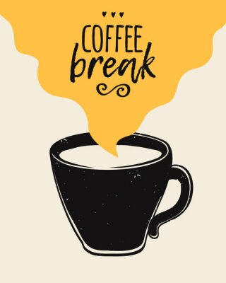 Póster Vector trendy illustration with coffee cup and Coffee Break lettering. Modern poster.