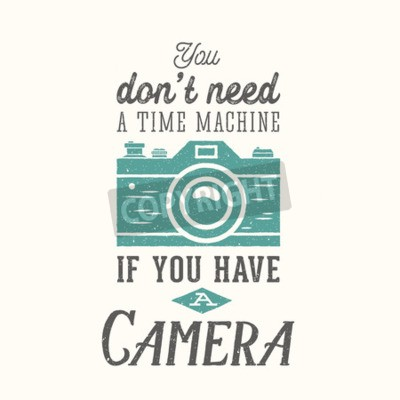 Póster Vintage cámara fotográfica de vectores Cita, etiqueta, tarjeta o una plantilla con tipografía retro y textura en capa separada