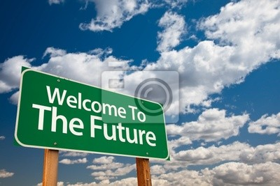 Welcome To The Future Green Road Sign