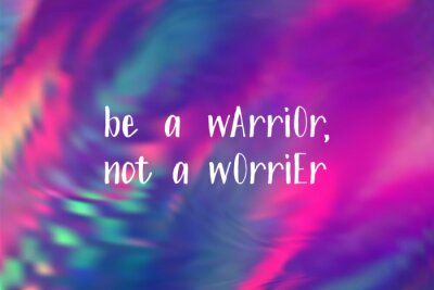 Vinilo Be a warrior not a worrier poster. Vector motivation quote.