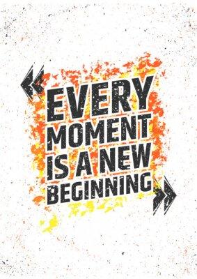 Vinilo Cada momento es una nueva cita inspiradora del comienzo en fondo colorido del grunge. Cartel del vector para la impresión o las decoraciones.