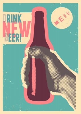 Vinilo Drink New Beer! Typographic vintage grunge style beer poster. The hand holds a bottle of beer. Retro vector illustration.