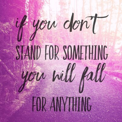 Vinilo Inspirational Typographic Quote - If you don't stand for something you will fall for anything