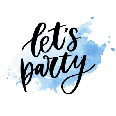 Vinilo Let's party. Inspirational vector Hand drawn typography poster. T shirt calligraphic design.