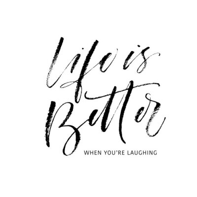 Vinilo Life is better when you're laughing postcard. Modern vector brush calligraphy. Ink illustration with hand-drawn lettering.