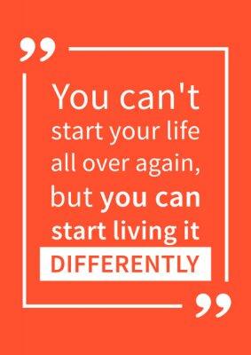 Vinilo No puedes empezar tu vida de nuevo, pero puedes empezar a vivir de otra manera. Cita de motivación. Afirmación positiva. Ilustración vectorial del diseño de la tipografía del vector creativo.